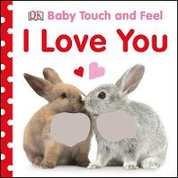 Dk - Baby Touch and Feel I Love You (Baby Touch & Feel) - 9780241283479 - V9780241283479