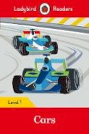 Ladybird - Cars - Ladybird Readers Level 1 - 9780241283547 - V9780241283547