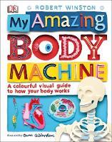 Winston, Robert - My Amazing Body Machine - 9780241283806 - V9780241283806
