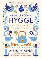 Wiking, Meik - The Little Book of Hygge: The Danish Way to Live Well - 9780241283912 - V9780241283912