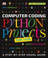 Vorderman, Carol - Computer Coding Python Projects for Kids: A Step-by-Step Visual Guide - 9780241286869 - V9780241286869