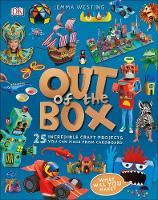 Westing, Jemma - Out of the Box: 25 Incredible Craft Projects You Can Make From Cardboard - 9780241286906 - V9780241286906