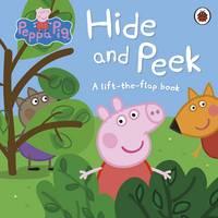 Peppa Pig - Peppa Pig: Hide and Peek: A Lift-the-Flap Book - 9780241289273 - 9780241289273