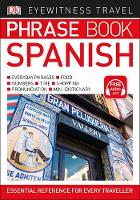 Dk - Eyewitness Travel Phrase Book Spanish: Essential Reference for Every Traveller - 9780241289402 - V9780241289402