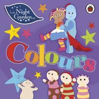 - In the Night Garden: Colours - 9780241290910 - V9780241290910
