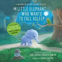 Ehrlin, Carl-Johan Forssén - The Little Elephant Who Wants to Fall Asleep - 9780241291238 - V9780241291238