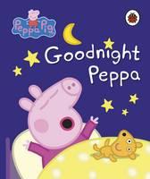 Peppa Pig - Peppa Pig: Goodnight Peppa - 9780241294048 - 9780241294048