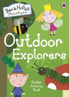 Ladybird - Ben and Holly's Little Kingdom: Outdoor Explorers Sticker Activity Book (Ben & Holly's Little Kingdom) - 9780241296035 - V9780241296035