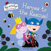 - Ben and Holly's Little Kingdom: Heroes to the Rescue! (Ben & Holly's Little Kingdom) - 9780241296042 - V9780241296042