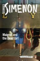 Simenon, Georges - Maigret and the Dead Girl (Inspector Maigret) - 9780241297254 - V9780241297254
