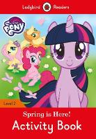Ladybird - My Little Pony: Spring is Here! Activity Book - Ladybird Readers Level 2 - 9780241297988 - V9780241297988