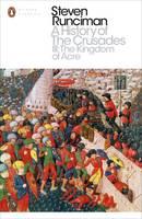 Runciman, Steven - A History of the Crusades. Vol.3 - 9780241298770 - V9780241298770