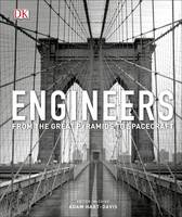 Hart-Davis, Adam - Engineers: From the Great Pyramids to Spacecraft - 9780241298824 - 9780241298824