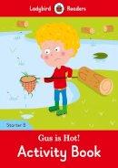 Ladybird - Gus is Hot! Activity Book: Ladybird Readers Starter Level B - 9780241298947 - V9780241298947