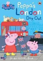 PEPPA'S LONDON DAY OUT STICKER ACTIVITY BOOK - - Peppa's London Day Out Sticker Activity Book (Peppa Pig) - 9780241299494 - V9780241299494
