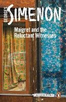 Simenon, Georges - Maigret and the Reluctant Witnesses (Inspector Maigret) - 9780241303856 - V9780241303856