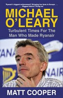 Cooper, Matt - Michael O'Leary: Turbulent Times for the Man Who Made Ryanair - 9780241315620 - V9780241315620