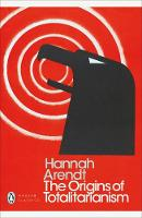Hannah Arendt - The Origins of Totalitarianism - 9780241316757 - V9780241316757