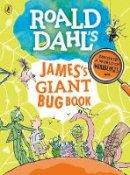 Dahl, Roald - Roald Dahl's James's Giant Bug Book - 9780241322215 - 9780241322215