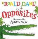 Dahl, Roald - Roald Dahl's Opposites: (Lift-the-Flap) (Dahl Picture Book) - 9780241330555 - V9780241330555