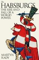- The Habsburgs: The Rise and Fall of a World Power - 9780241332627 - 9780241332627