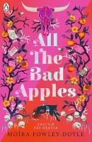 Fowley-Doyle, Moira - All the Bad Apples - 9780241333969 - V9780241333969
