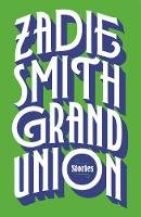 Smith, Zadie - Grand Union - 9780241337035 - V9780241337035