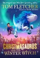 Fletcher, Tom - The Christmasaurus and the Winter Witch - 9780241338520 - V9780241338520