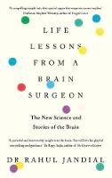 Jandial, Dr Rahul - Life Lessons from a Brain Surgeon: The New Science and Stories of the Brain - 9780241338698 - 9780241338698