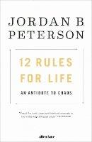 Peterson, Jordan - 12 Rules For Life - 9780241351642 - V9780241351642