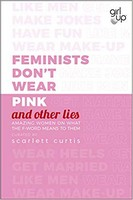 - Feminists Don't Wear Pink (and other lies): Amazing women on what the F-word means to them - 9780241357187 - V9780241357187