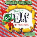 Fletcher, Tom - There's an Elf in Your Book (Who's in Your Book?) - 9780241357347 - 9780241357347