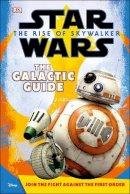 Jones, Matt, DK - Star Wars The Rise of Skywalker The Galactic Guide (Star Wars the Rise of Skywalkr) - 9780241357743 - 9780241357743