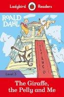 Dahl, Roald - Roald Dahl: The Giraffe, the Pelly and Me - Ladybird Readers Level 3 - 9780241367926 - V9780241367926