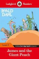 Dahl, Roald - Ladybird Readers Level 2 - Roald Dahl: James and the Giant Peach (ELT Graded Reader) (Private) - 9780241368091 - V9780241368091