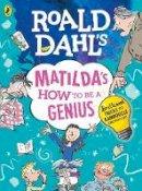 Dahl, Roald - Roald Dahl's Matilda's How to be a Genius - 9780241371183 - V9780241371183