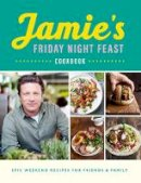 Oliver, Jamie - Jamie's Friday Night Feast - 9780241371442 - V9780241371442