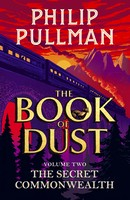 Pullman, Philip - The Secret Commonwealth: The Book of Dust Volume Two (Book of Dust 2) - 9780241373347 - V9780241373347