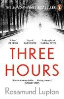 Lupton, Rosamund - Three Hours: The Top Ten Sunday Times Bestseller - 9780241374511 - 9780241374511
