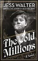 Walter, Jess - The Cold Millions - 9780241374580 - 9780241374580