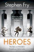 Fry, Stephen - Heroes - 9780241380376 - V9780241380376