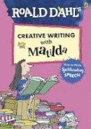 Dahl, Roald - Roald Dahl's Creative Writing with Matilda: How to Write Spellbinding Speech - 9780241384589 - V9780241384589
