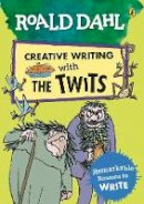 Dahl, Roald - Roald Dahl Creative Writing with The Twits: Remarkable Reasons to Write - 9780241384602 - V9780241384602
