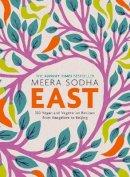 Sodha, Meera - East: 120 Vegetarian and Vegan recipes from Bangalore to Beijing - 9780241387566 - 9780241387566