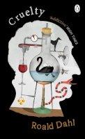 Dahl, Roald - Cruelty (Penguin Picks) - 9780241390795 - V9780241390795
