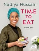 Hussain, Nadiya - Time to Eat: Delicious meals for busy lives - 9780241396599 - 9780241396599