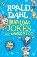 Dahl, Roald - Matilda's Jokes For Awesome Kids - 9780241422137 - V9780241422137
