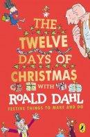 Dahl, Roald - Roald Dahl's The Twelve Days of Christmas - 9780241428122 - V9780241428122