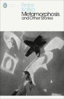 Kafka, Franz - Metamorphosis and Other Stories (Penguin Modern Classics) - 9780241436240 - 9780241436240