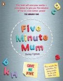 Upton, Daisy - Five Minute Mum: Give Me Five: Five minute, easy, fun games for busy people to do with little kids - 9780241443620 - 9780241443620